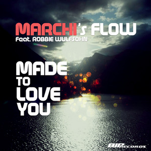 MARCHIS FLOW feat ROBBIE WULFSOHN - Made To Love You