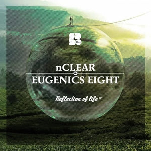 NCLEAR/EUGENICS EIGHT - Reflection Of Life