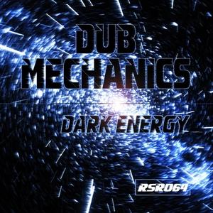 DUB MECHANICS - Dark Energy