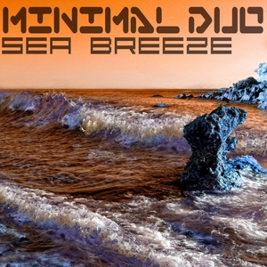 MINIMAL DUO - Sea Breeze