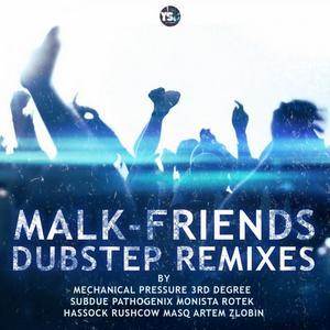 MALK - Friends (dubstep remixes)