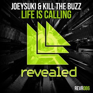 JOEYSUKI & KILL THE BUZZ - Life Is Calling