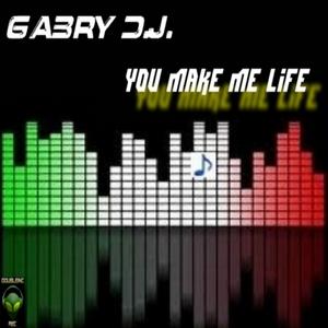 GABRY DJ - You Make Me Life
