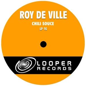 DE VILLE, Roy - Chili Souce