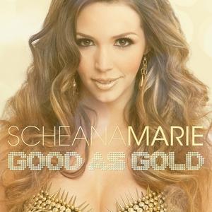 SCHEANA MARIE - Good As Gold
