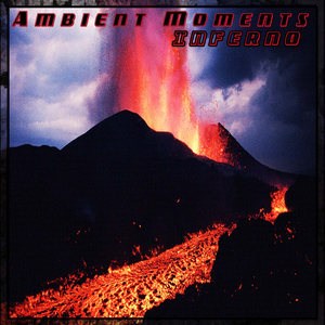 ALEXANDRO CHILLY - Ambient Moments - Inferno