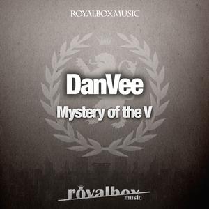 DANVEE - Mystery Of The V (remixes)