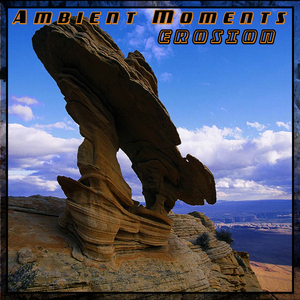 ALEXANDRO CHILLY - Ambient Moments: Erosion