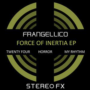 FRANGELLICO - Force Of Inertia EP