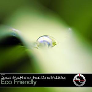 MACPHERSON, Duncan feat DANIEL MIDDLETON - Eco Friendly