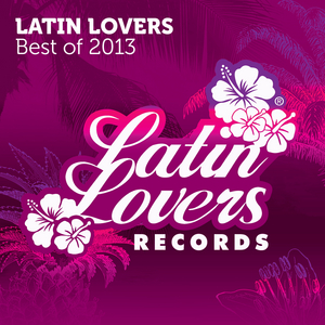 VARIOUS - Latin Lovers - Best Of 2013