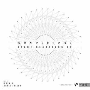 KOMPREZZOR - Light Reaktions EP