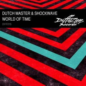 DUTCH MASTER/SHOCKWAVE - World Of Time