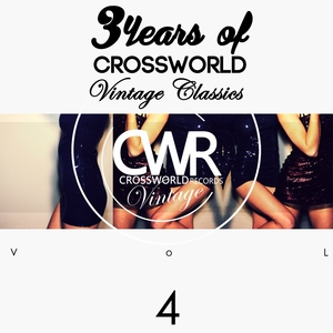 VARIOUS - 3 Years Of Crossworld Vintage Classics Vol 4