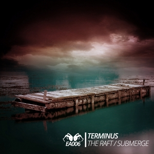 TERMINUS - The Raft/Submerge