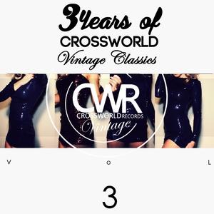 VARIOUS - 3 Years Of Crossworld Vintage Classics Vol 3