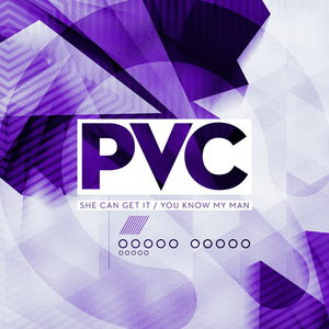 PVC - She Can Get It/You Know My Man