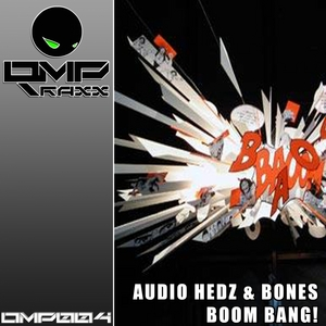 AUDIO HEDZ/BONES - Boom Bang!