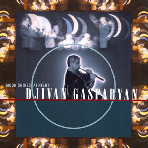 DJIVAN GASPARYAN - Moon Shines At Night