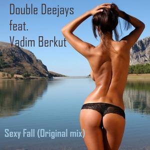 DOUBLE DEEJAYS feat VADIM BERKUT - Sexy Fall