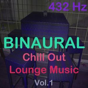 432 HZ - Binaural Chill Out Lounge Music Vol 1