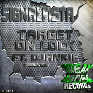 SIGNALFISTA feat DJANKIE - Target On Lock