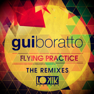 BORATTO, Gui - Flying Practice (The Remixes)