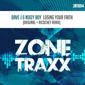 DAVE J/NOIZY BOY - Losing Your Faith