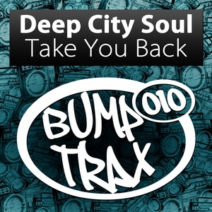 DEEP CITY SOUL - Take You Back