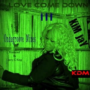 JAY, Kim - Love Come Down III
