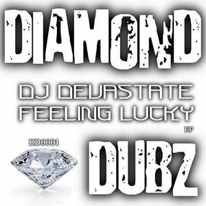 DJ DEVASTATE - Feeling Lucky EP