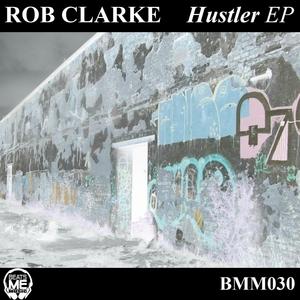 CLARKE, Rob - Hustler EP