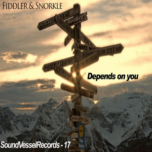 FIDDLER & SNORKLE - Depends On You