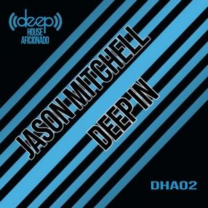MITCHELL, Jason - Deep In