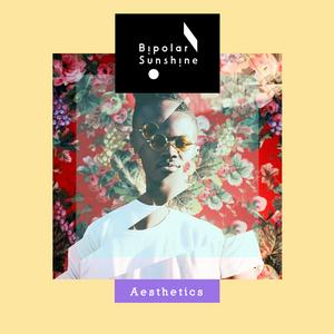 BIPOLAR SUNSHINE - Aesthetics (EP)