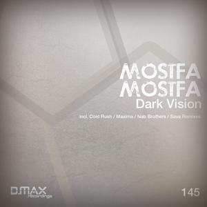 MOSTFA & MOSTFA - Dark Vision (remixes)