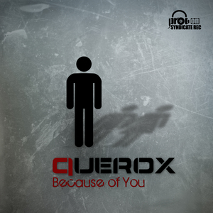 QUEROX - Because Of You