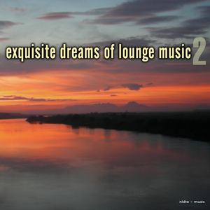 VARIOUS - Exquisite Dreams Of Lounge Music Vol 2