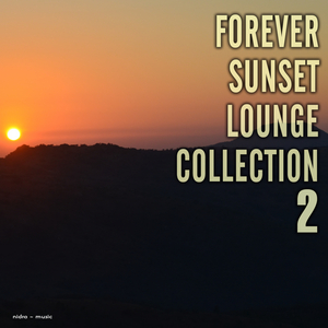 VARIOUS - Forever Sunset Lounge Collection Vol 2