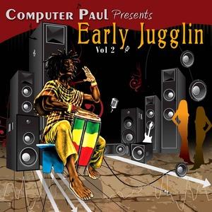 VARIOUS - Computer Paul presents Early Jugglin Vol 2