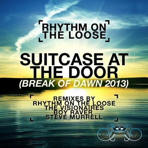 RHYTHM ON THE LOOSE - Suitcase At The Door: Break Of Dawn 2013