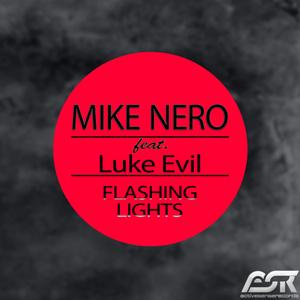 NERO, Mike feat LUKE EVIL - Flashing Lights
