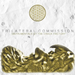 CRACK FACTORY, The - Trilateral Commission: Instrumentals By The Crack Factory