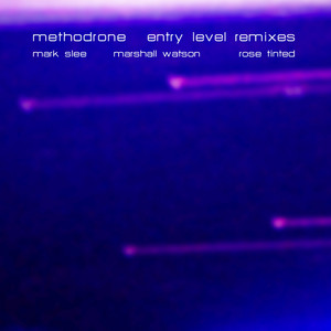 METHODRONE - Entry Level Remixes