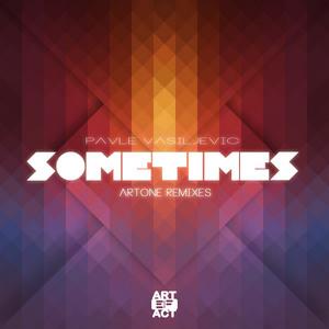 VASILJEVIC, Pavle - Sometimes (Artone Remixes)