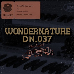 WONDER NATURE - Down With Your Love
