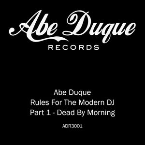 DUQUE, Abe - Dead By Morning (Rules For The Modern DJ)