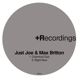 JUST JOE/MAX BRITTON - Chemical Dub/Right Now