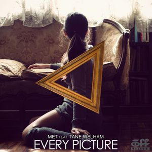 MET feat TANE WELHAM - Every Picture