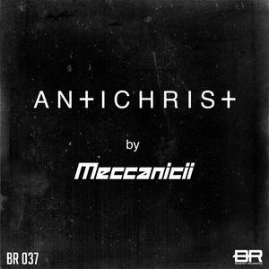 MECCANICII - Antichrist